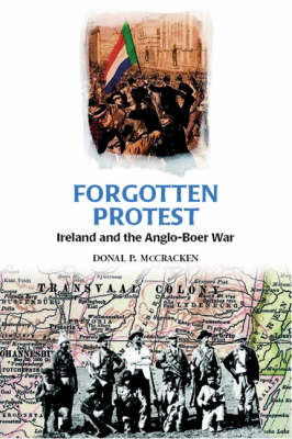 Forgotten Protest: Ireland and the Anglo-Boer War (Paperback)