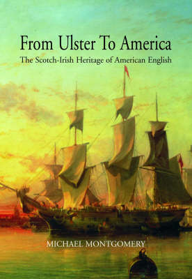 From Ulster to America: Scotch - Irish Heritage of American English (Paperback)