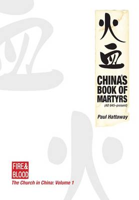 China's Book of Martyrs - Fire & Blood v. 1 (Paperback)
