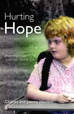 Hurting Hope: What Parents Feel When Their Children Suffer (Paperback)