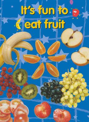 It's Fun to Eat Fruit (Paperback)