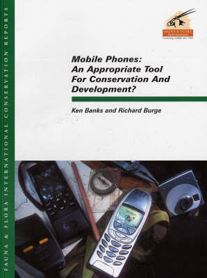 Mobile Phones: An Appropriate Tool for Conservation and Development? (Paperback)