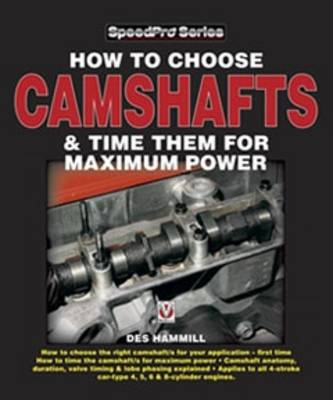 How to Choose Camshafts & Time Them for Maximum Power (Paperback)