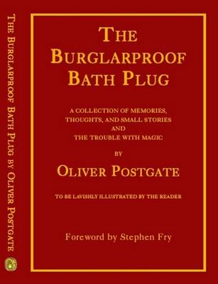 "The Burglarproof Bath Plug: A Collection of Memories, Thoughts and Small Stories Including ""The Trouble with Magic"" (Paperback)"