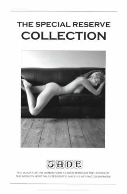 The Special Reserve Collection: The Beauty of the Human Form as Seen Through the Lenses of the World's Most Talented Erotic and Fine Art Photographers (Paperback)