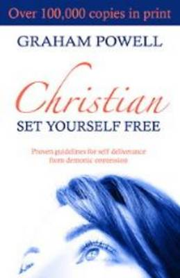Christian Set Yourself Free: Proven Guidelines to Deliverance from Demonic Oppression (Paperback)