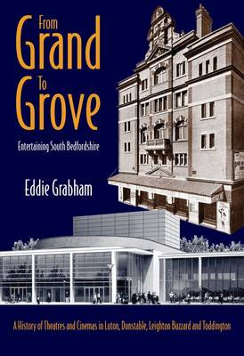 From Grand to Grove: Entertaining South Bedfordshire (Paperback)