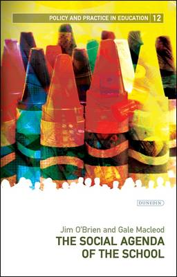 The Social Agenda of the School - Policy and Practice in Education (Paperback)