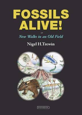 Fossils Alive!: New Walks in an Old Field (Hardback)
