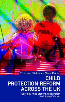 Child Protection Reform Across the UK - Protecting Children and Young People v. 1 (Paperback)