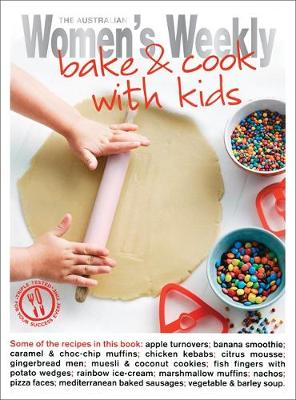 Bake and Cook with Kids - The Australian Women's Weekly: New Essentials (Paperback)