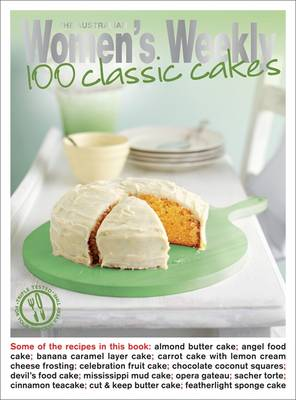 100 Classic Cakes - The Australian Women's Weekly: New Essentials (Paperback)