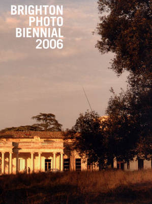 Brighton Photo Biennial 2006 (Paperback)