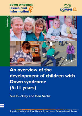 An Overview of the Development of Children with Down Syndrome (5-11 Years) - Down Syndrome Issues & Information (Paperback)