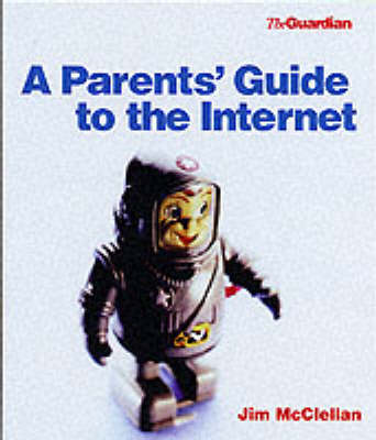 A Parent's Guide to the Internet (Paperback)