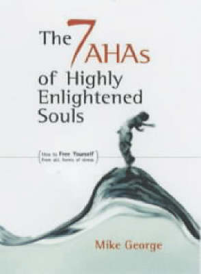 The 7 Ahas of Highly Enlightened Souls: How to Free Yourself from All Forms of Stress (Paperback)