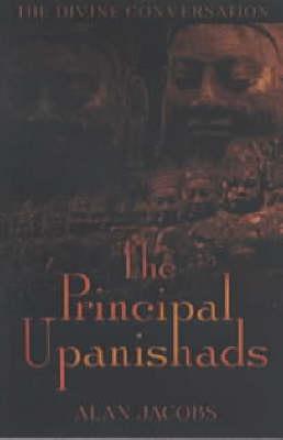 The Principal Upanishads - Divine Conversation (Paperback)