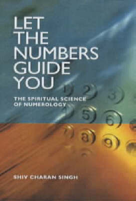 Let the Numbers Guide You - The spiritual science of Numerology (Paperback)
