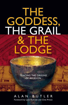 The Goddess, the Grail and the Lodge (Paperback)
