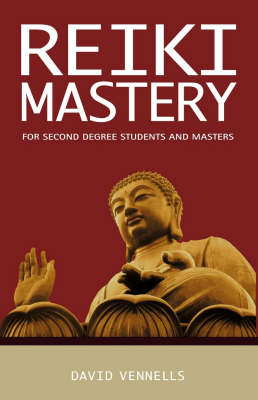 Reiki Mastery: For Second Degree Advanced and Reiki Masters (Paperback)