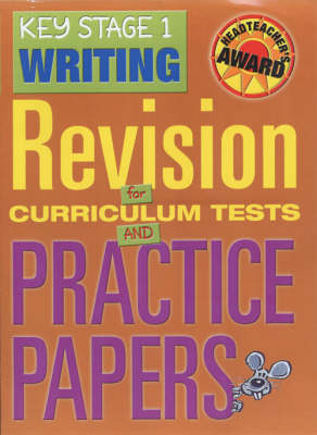 Key Stage 1 Writing: Revision for Curriculum Tests and Practice Papers (Hardback)