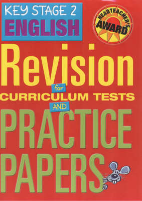 Key Stage 2 English: Revision for Curriculum Tests and Practice Papers (Hardback)