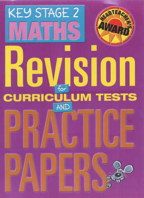 Key Stage 2 Maths: Revision for Curriculum Tests and Practice Papers (Hardback)