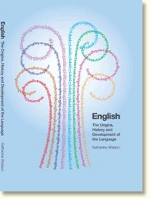 English: The Origins, History and Development of the Language (Paperback)
