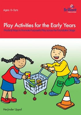 Play Activities for the Early Years: Practical Ways to Promote Purposeful Play Across the Foundation Stage (Paperback)