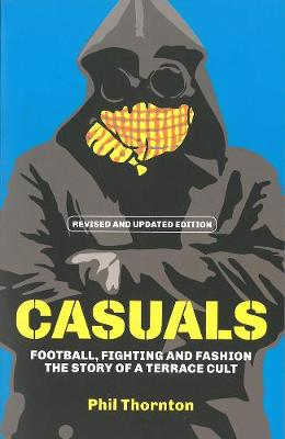 Casuals: The Story of Terrace Fashion (Paperback)