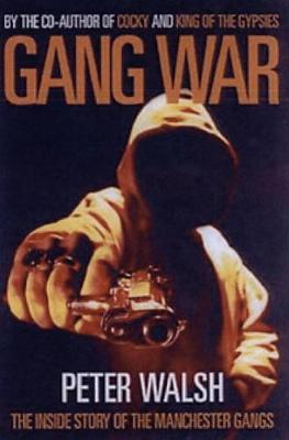 Gang War: The Inside Story of the Manchester Gangs (Paperback)