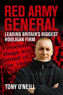 Red Army General: Leading Britain's Biggest Hooligan Firm (Paperback)