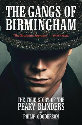 The Gangs Of Birmingham: The True Story of the Peaky Blinders (Paperback)