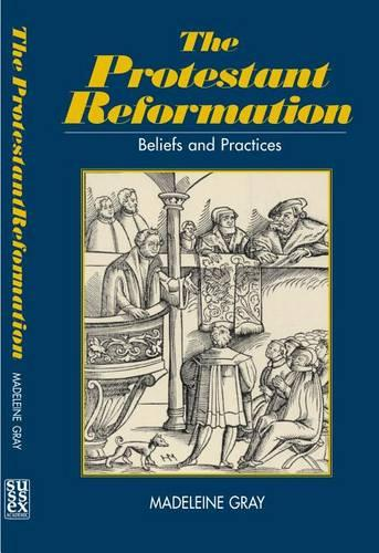 Protestant Reformation: Belief, Practice and Tradition (Paperback)
