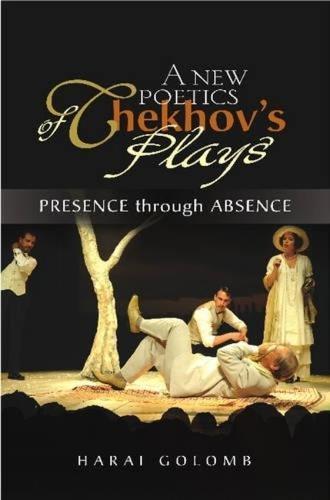 A New Poetics of Chekhov's Major Plays: Presence Through Absence (Hardback)