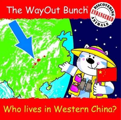 The Wayout Bunch - Who Lives in Western China? - Wayout Bunch No. 4 (Paperback)