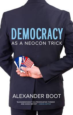 Democracy as a Neocon Trick (Paperback)