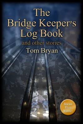 The Bridge Keeper's Log Book: and Other Stories (Paperback)