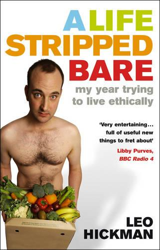 A Life Stripped Bare: My Year Trying To Live Ethically (Paperback)