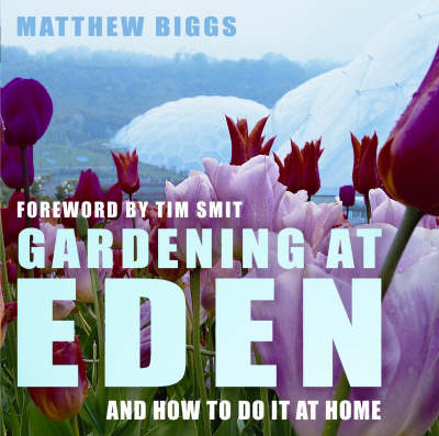 Gardening at Eden: And How to Do it at Home (Hardback)