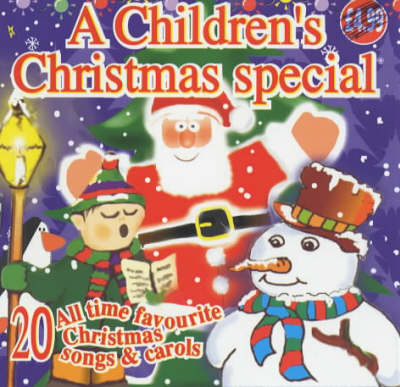 A Children's Christmas Special: CD: 20 All Time Favourite Christmas Songs and Carols (CD-Audio)