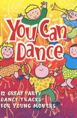 You Can Dance: CD: 12 Great Party Dance Tracks for Young Movers - PlayHouse Collection (CD-Audio)