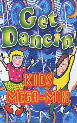 Get Dancin': Kids Mega-Mix - PlayHouse Collection (CD-Audio)