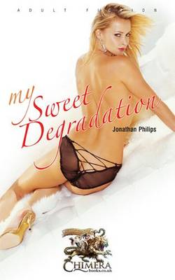 My Sweet Degradation (Paperback)