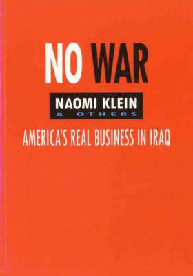 No War: America's Real Business in Iraq (Paperback)