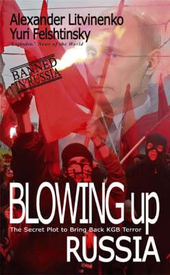 Blowing Up Russia (Hardback)