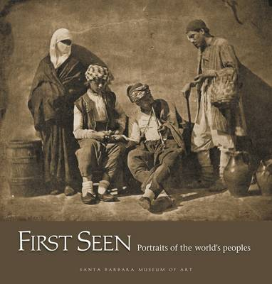 First Seen - Portraits of the World's Peoples (1840-1880) (Hardback)