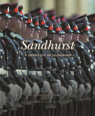 Sandhurst: A Tradition of Leadership (Hardback)