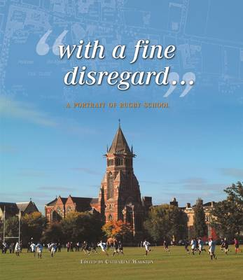 "Rugby School - ""With a fine disregard..."" (Hardback)"