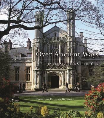 St Peter's School - Over Ancient Ways (Hardback)